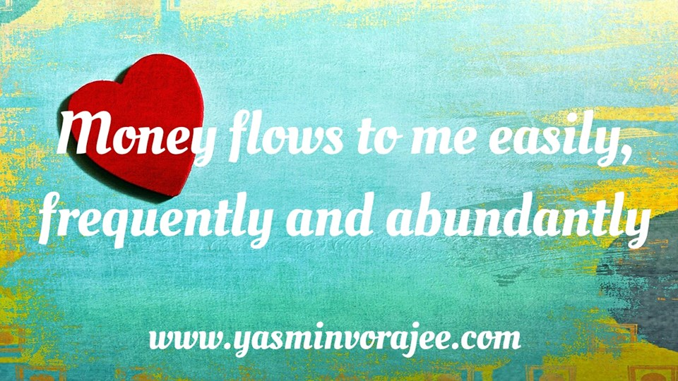Money flows to me easily and abundantly…