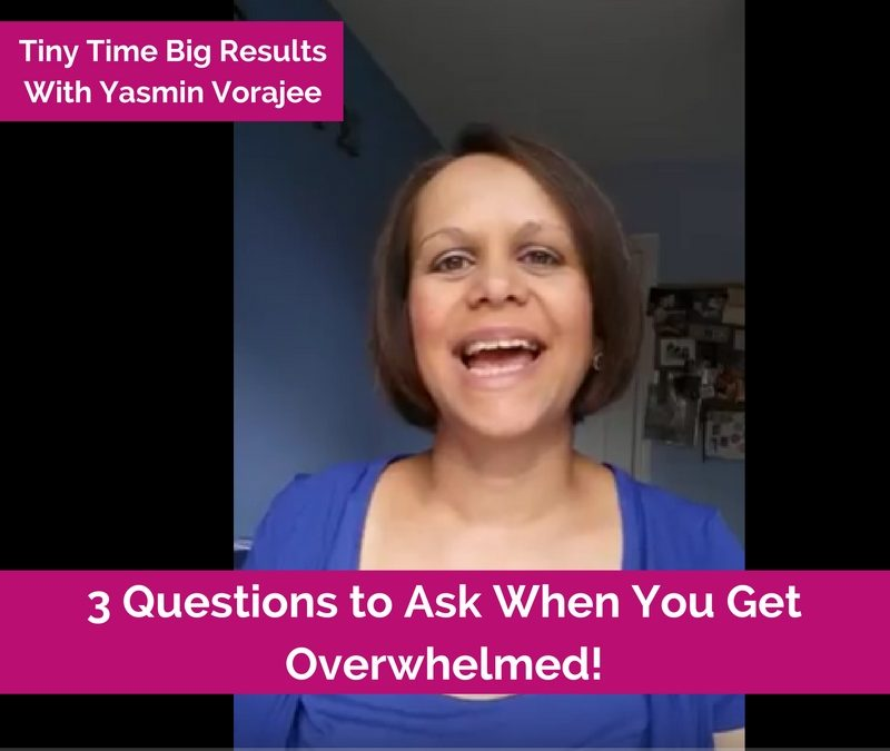 How to Avoid Overwhelm with 3 Questions