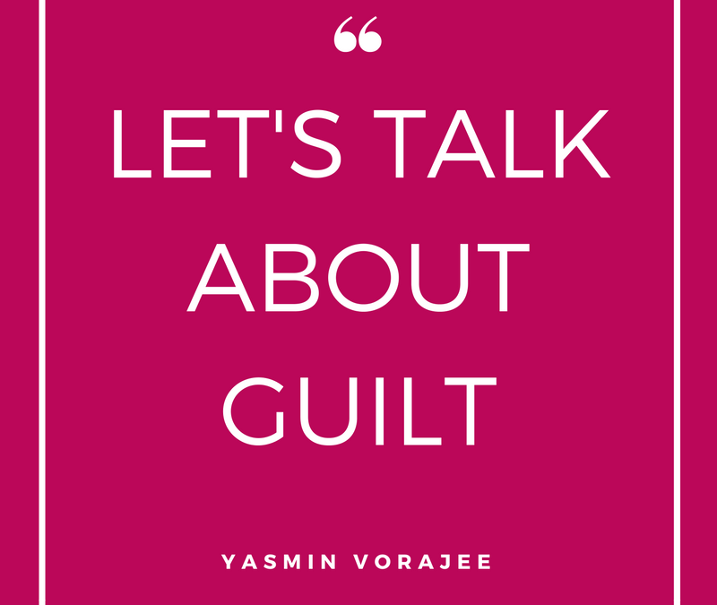 Let's Talk About Guilt…