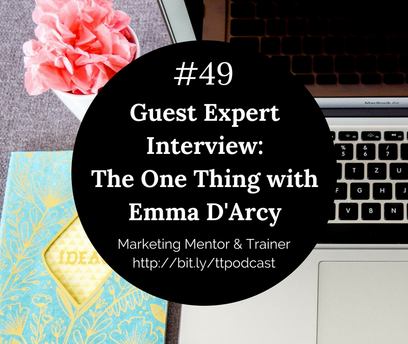 #49: The One Thing with Emma D'arcy