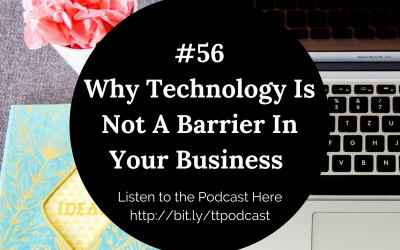 #55: Why Technology Is Not A Barrier In Your Business