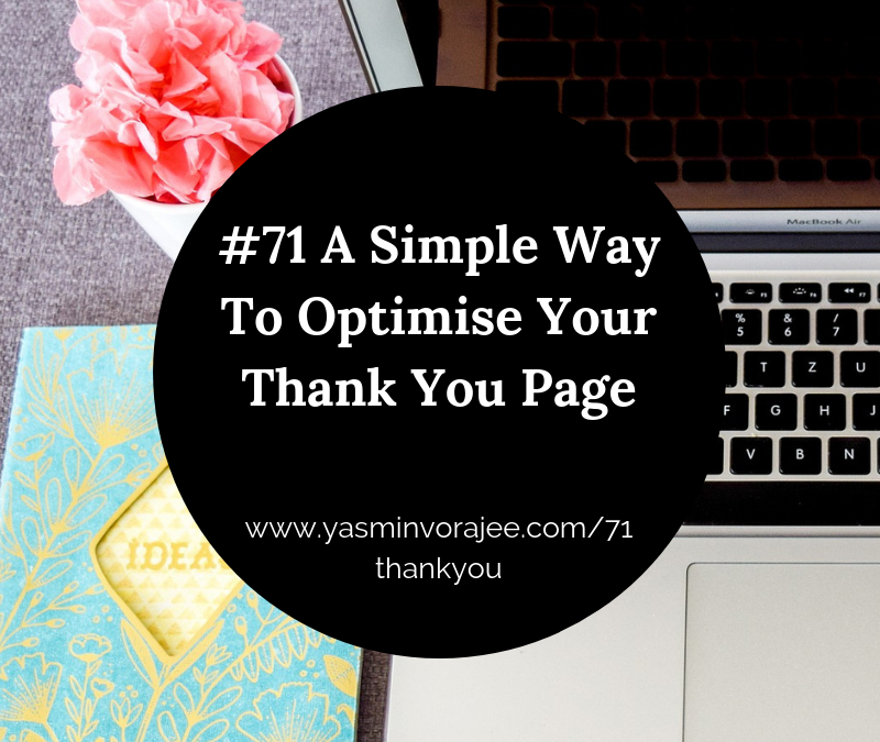 #71 A Simple Way To Optimise Your Thank You Page