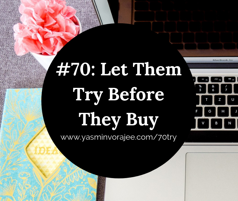 #70 How To Make It Easy For People To Buy From You!