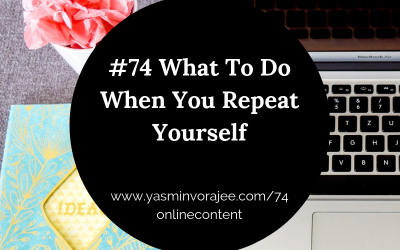 #74 What To Do When You Repeat Yourself