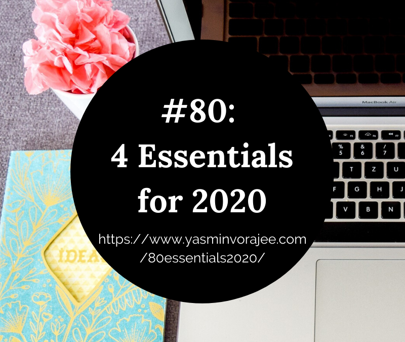 #80: 4 Essentials for 2020