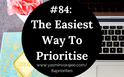 #84: The Easiest Way To Prioritise
