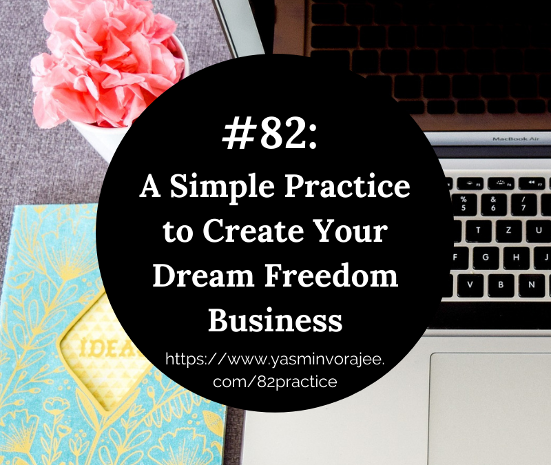 #82 A Practice to Create Your Dream Freedom Business